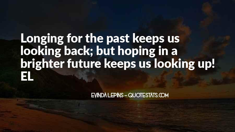 Looking Back Future Quotes #1383583