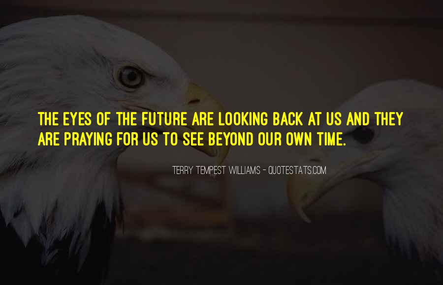 Looking Back Future Quotes #785138