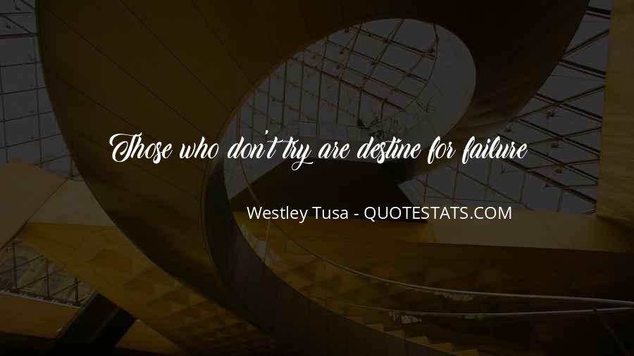 Quotes About Destine #1845079
