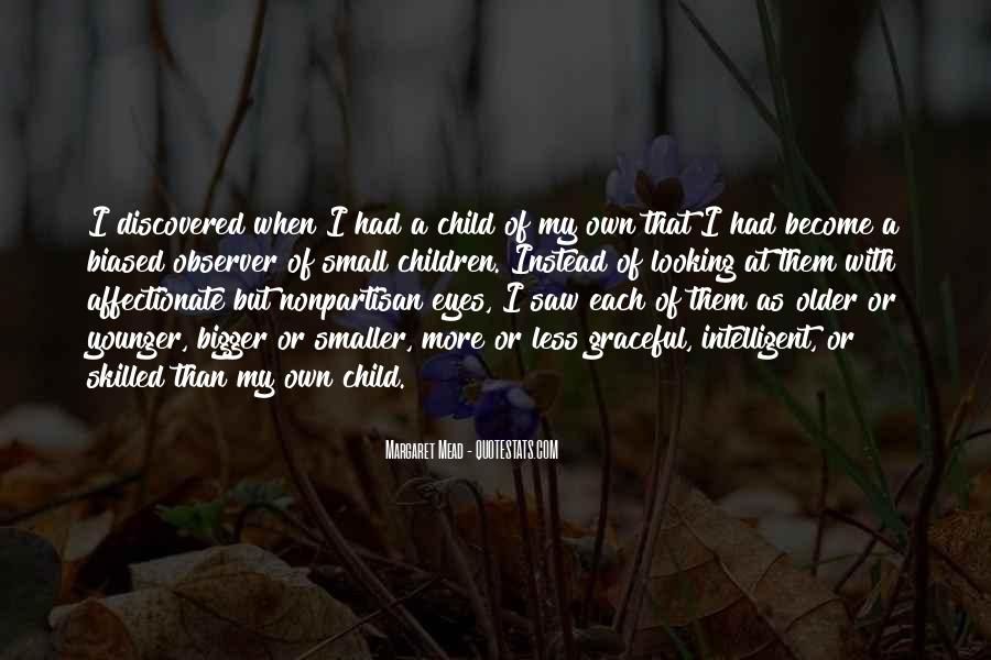 Looking Into Your Child's Eyes Quotes #1240780