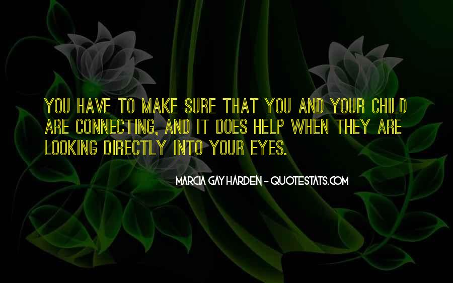 Looking Into Your Child's Eyes Quotes #1254363