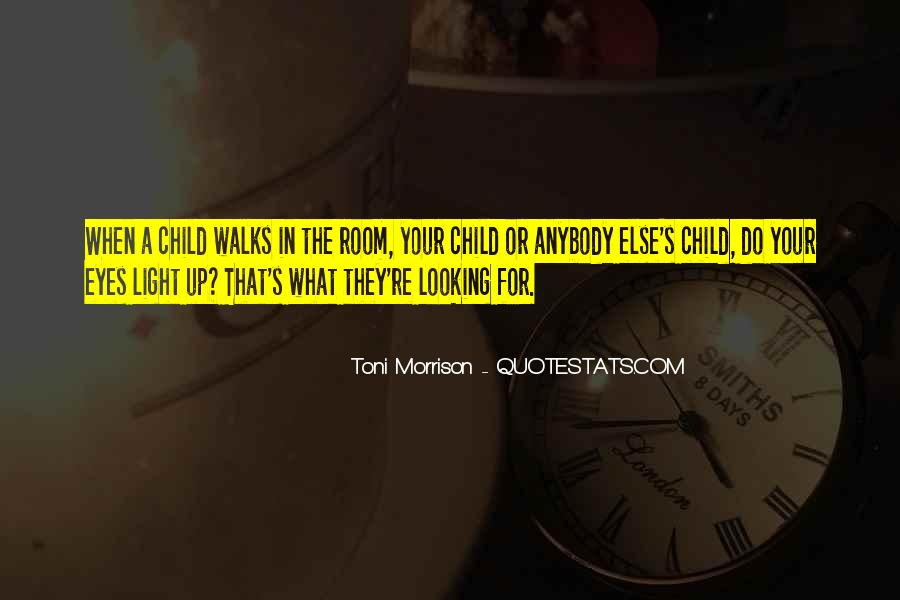 Looking Into Your Child's Eyes Quotes #219295