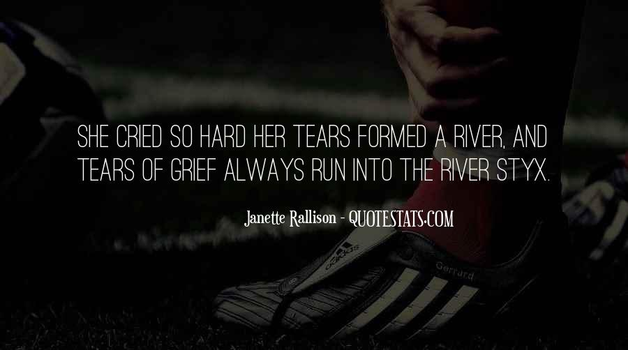 Quotes About Tears And Grief #608967