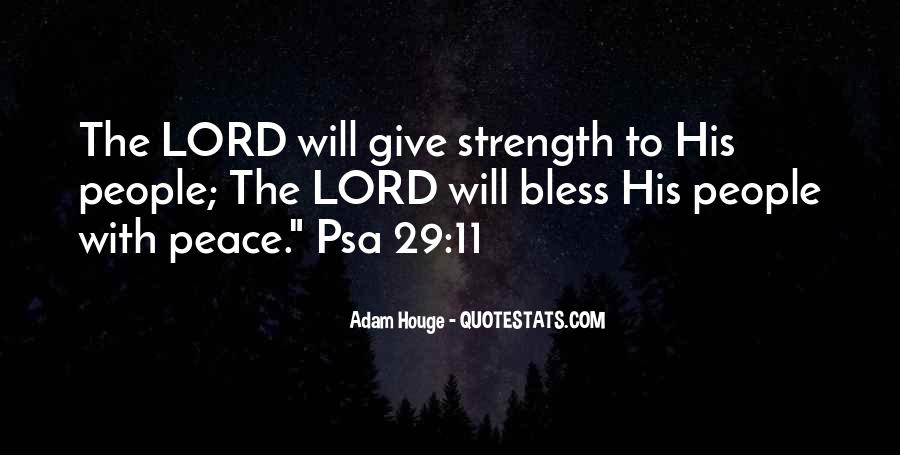 Lord Give Me More Strength Quotes #1033038