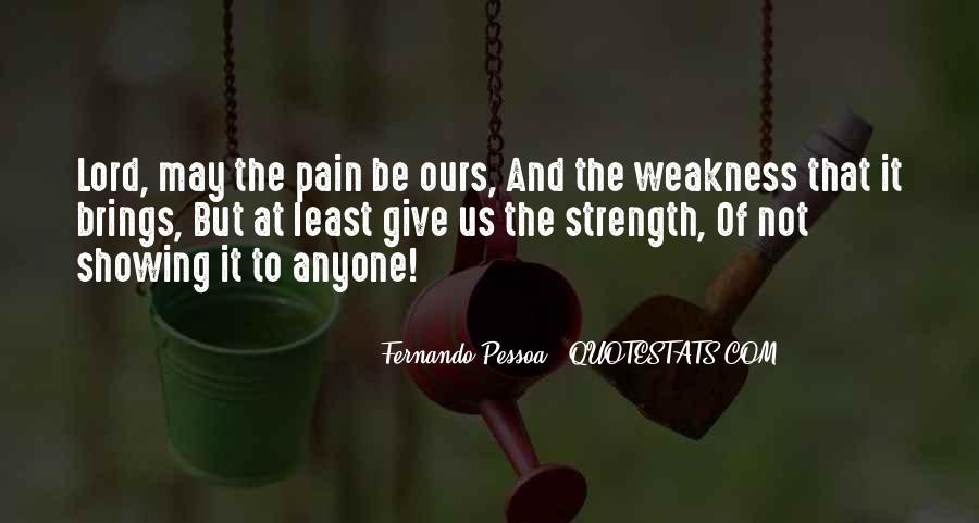 Lord Give Me More Strength Quotes #1253980