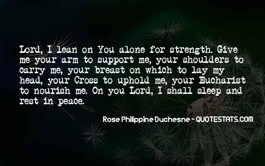 Lord Give Me More Strength Quotes #1311234