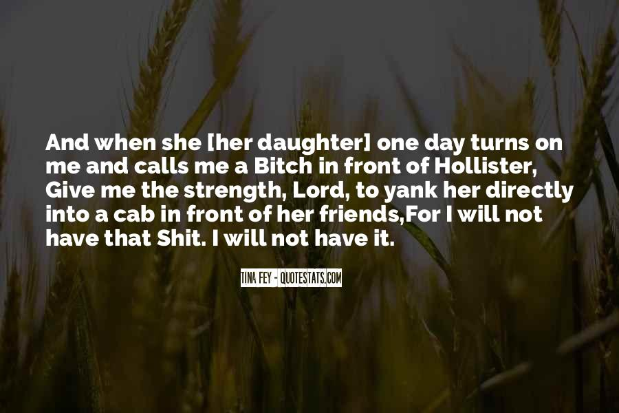 Lord Give Me More Strength Quotes #1719820