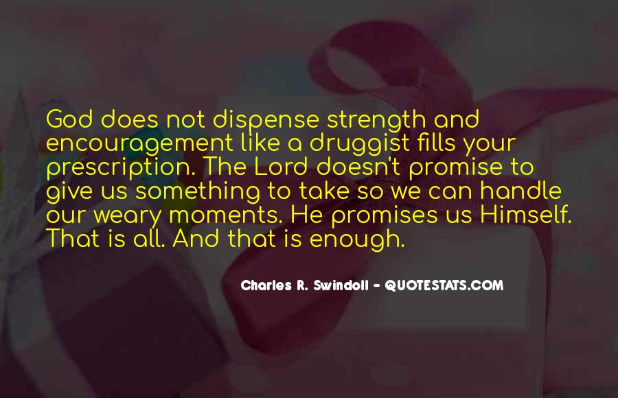 Lord Give Me More Strength Quotes #340979
