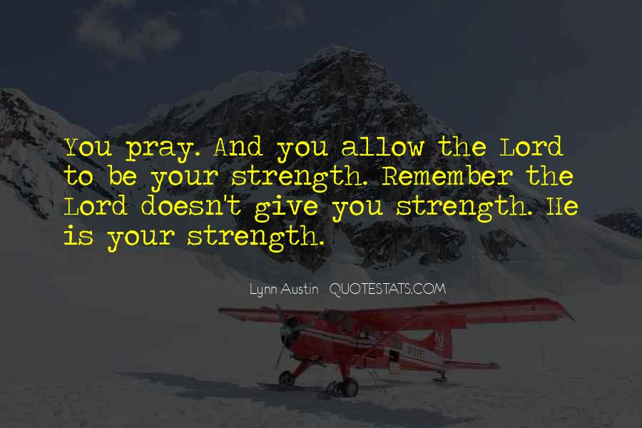 Lord Give Me More Strength Quotes #602581