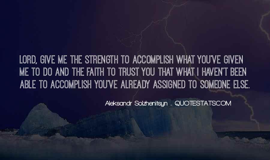 Lord Give Me More Strength Quotes #817276