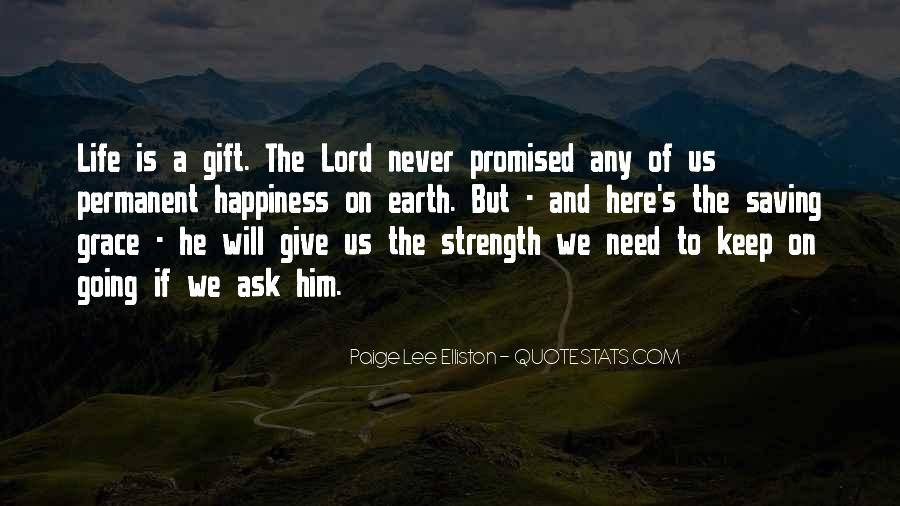 Lord Give Me More Strength Quotes #822996