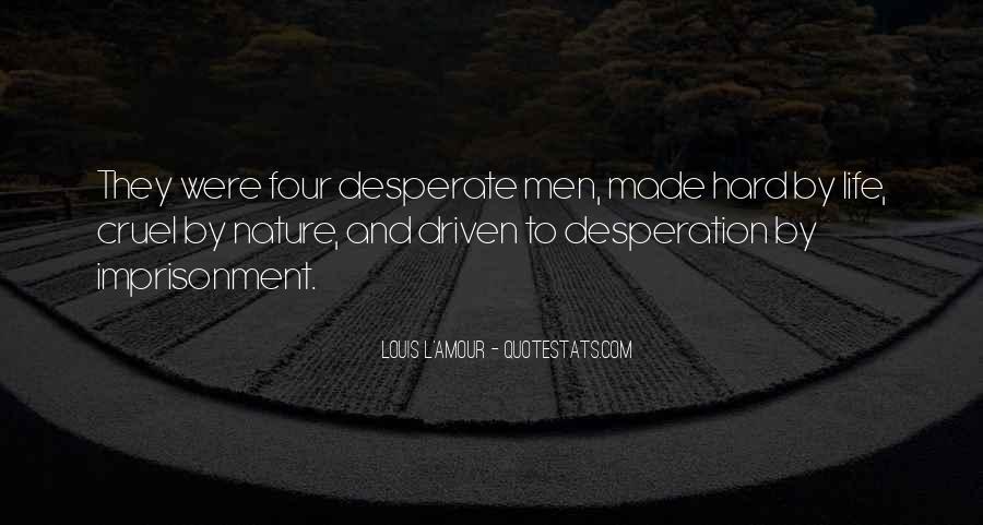 Quotes About Desperate Men #154538