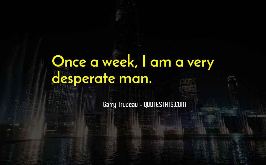 Quotes About Desperate Men #1603369