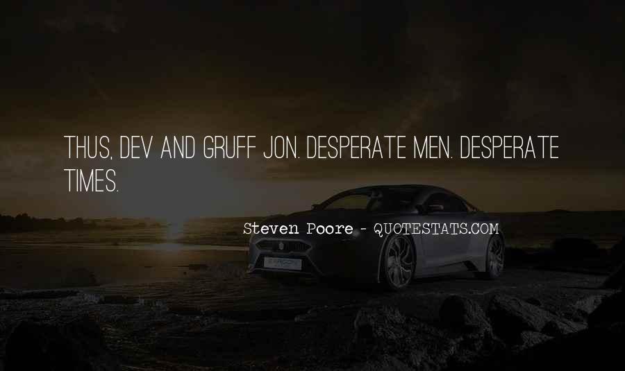 Quotes About Desperate Men #475958
