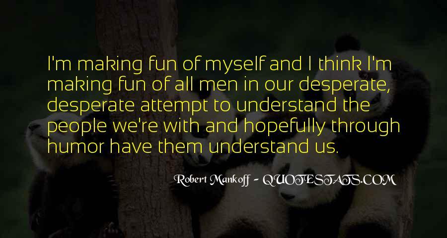 Quotes About Desperate Men #581977