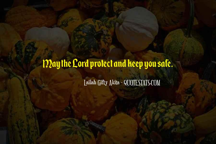 Lord Keep Me Safe Quotes #1502084