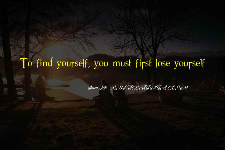 Losing Yourself To Find Yourself Quotes #1143764