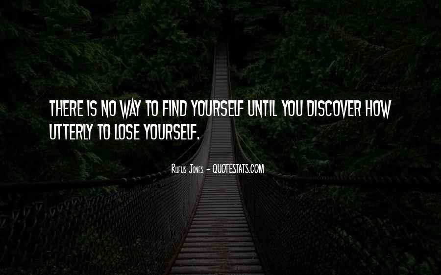 Losing Yourself To Find Yourself Quotes #1503771