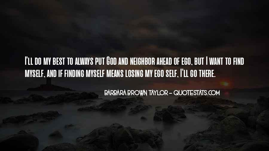 Losing Yourself To Find Yourself Quotes #651265
