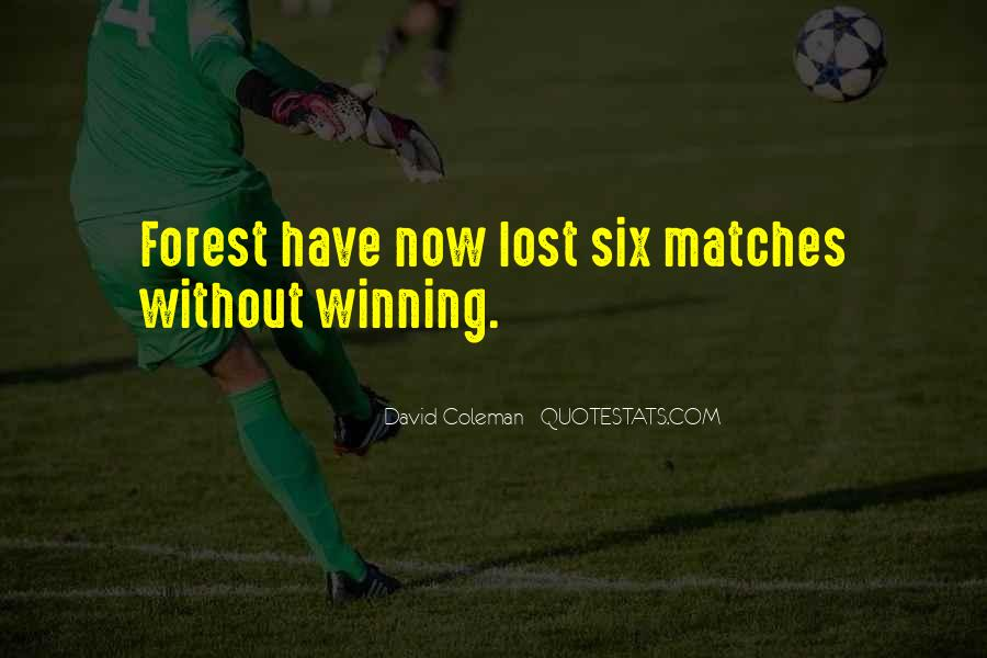 Lost Matches Quotes #1553011