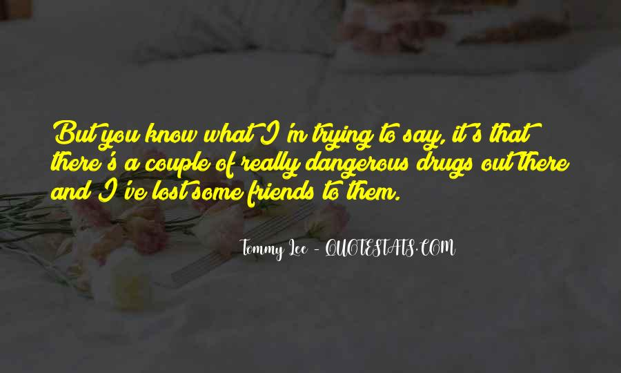 Lost So Many Friends Quotes #75113