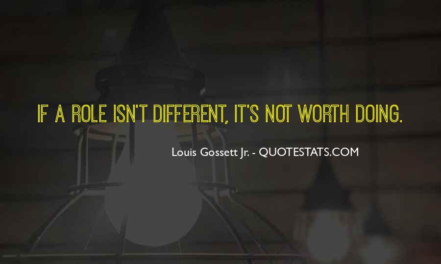 Louis Gossett Quotes #1232966