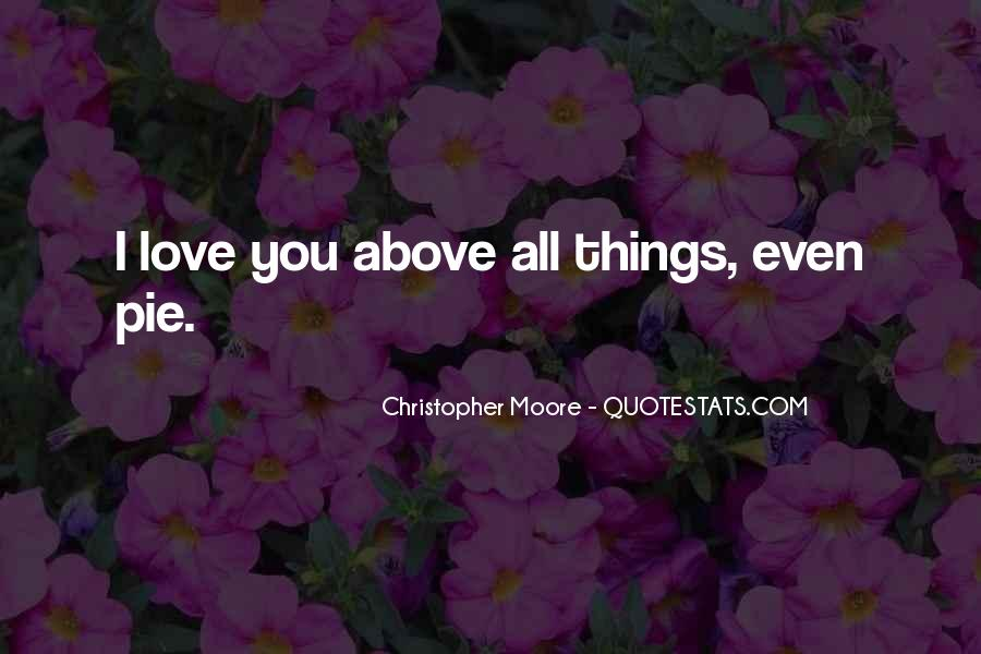 Love Above All Quotes #542288