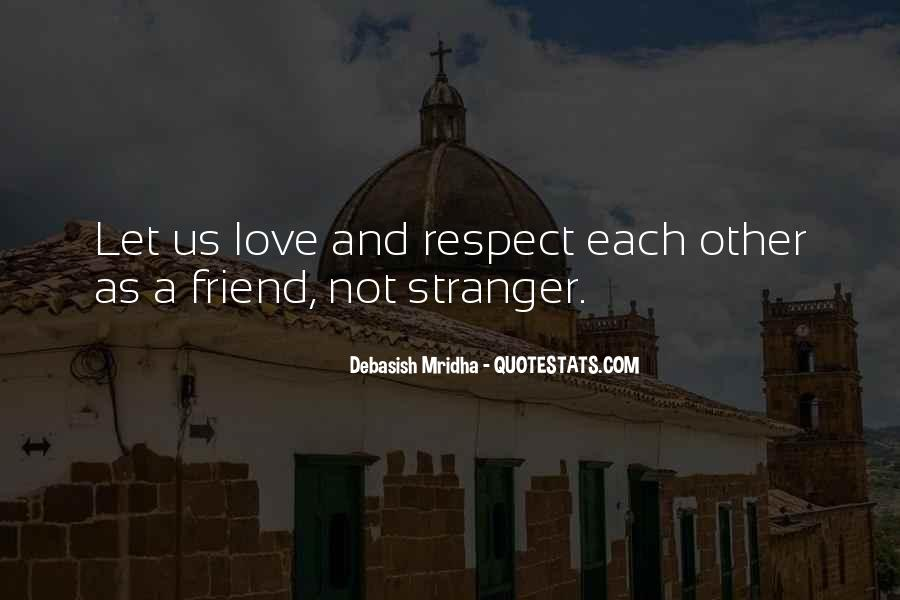 Love And Respect Each Other Quotes #4452