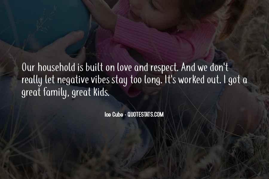Love And Respect Your Family Quotes #1053519