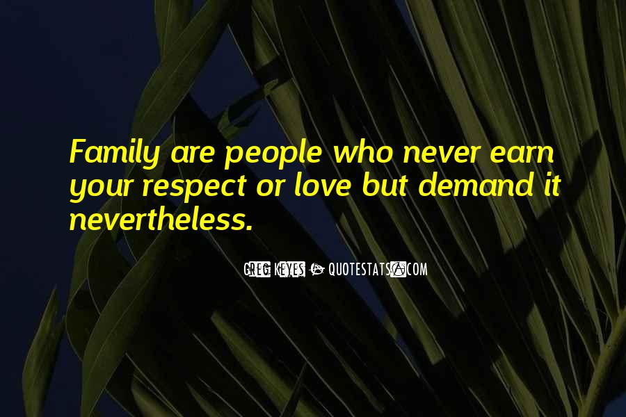 Love And Respect Your Family Quotes #1369388