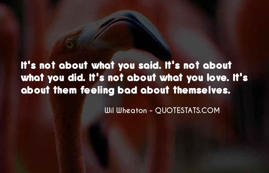 Love Bad Feeling Quotes #1151442