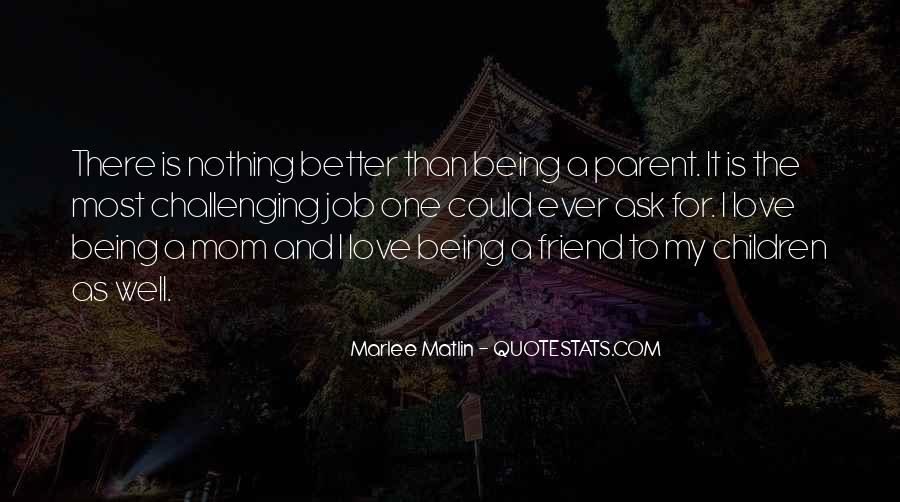 Love Being A Parent Quotes #1213654