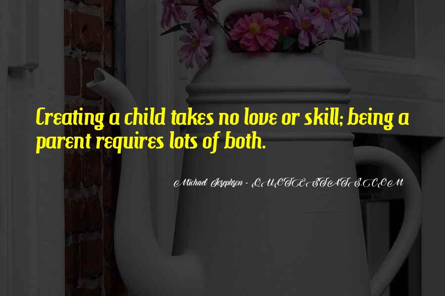 Love Being A Parent Quotes #1400783
