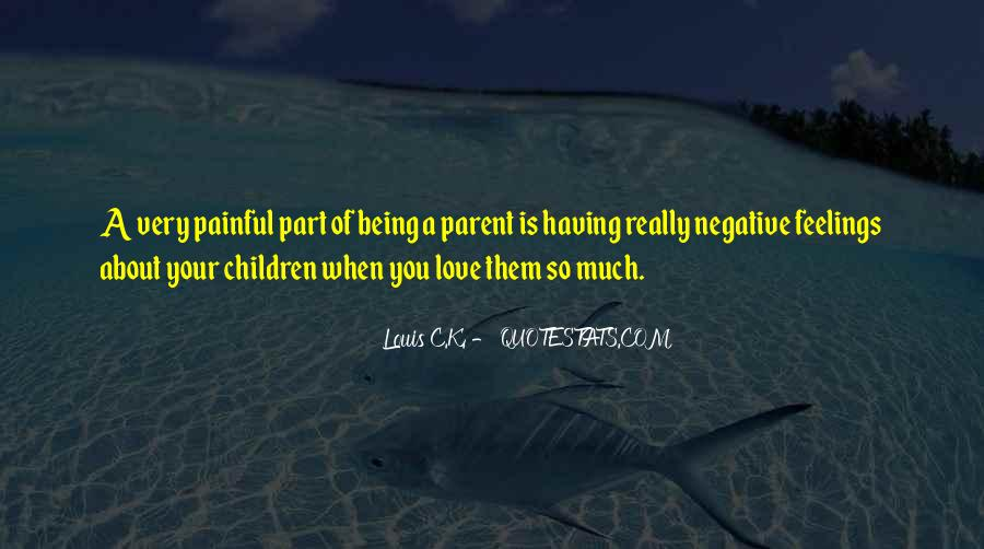 Love Being A Parent Quotes #637857