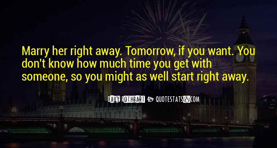 Love Comes At The Right Time Quotes #141892