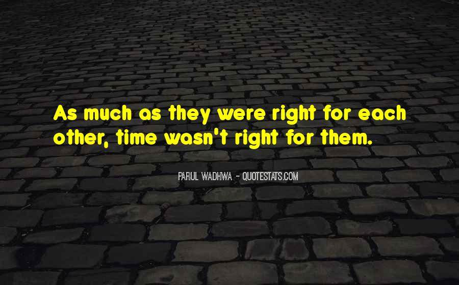 Love Comes At The Right Time Quotes #166546
