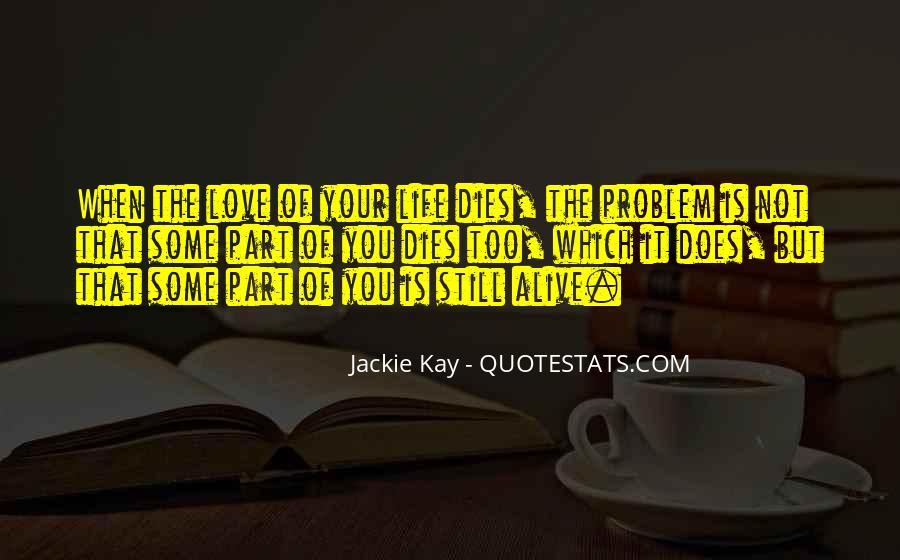 Love Dies Quotes #204275
