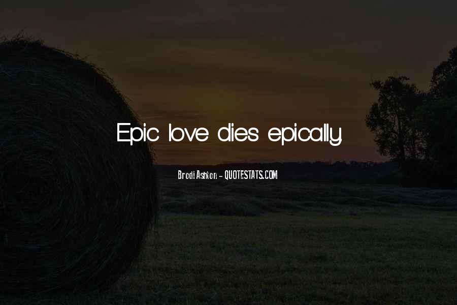 Love Dies Quotes #432284