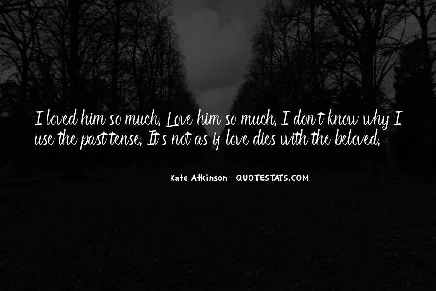 Love Dies Quotes #463108