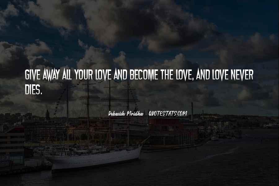 Love Dies Quotes #606054