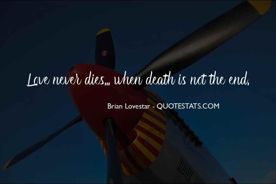 Love Dies Quotes #619388