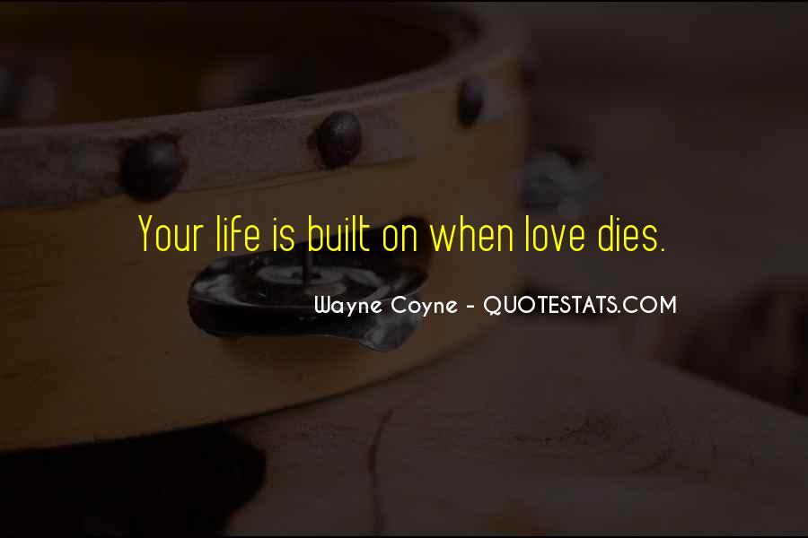 Love Dies Quotes #673687