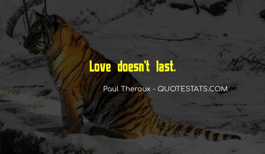 Love Doesn't Last Quotes #97805
