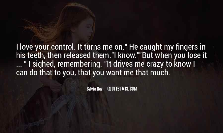 Love Drives Me Crazy Quotes #1398372