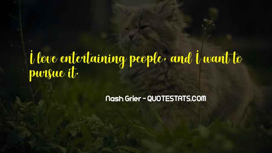 Love Entertaining Quotes #149529