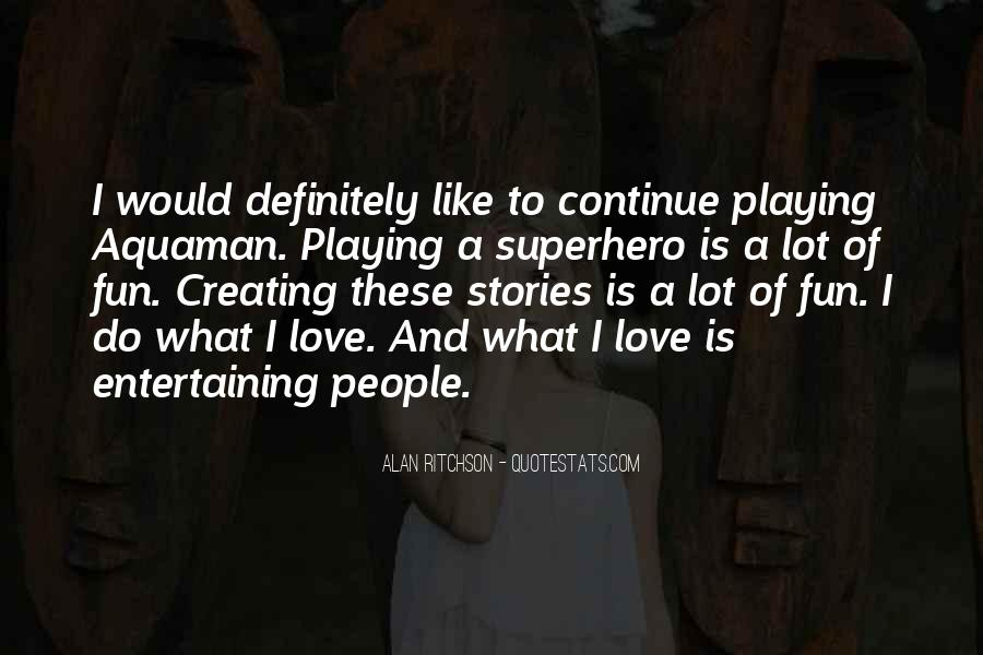 Love Entertaining Quotes #1529518