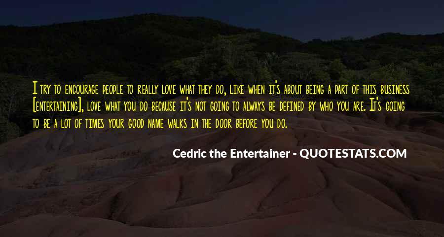 Love Entertaining Quotes #1759689