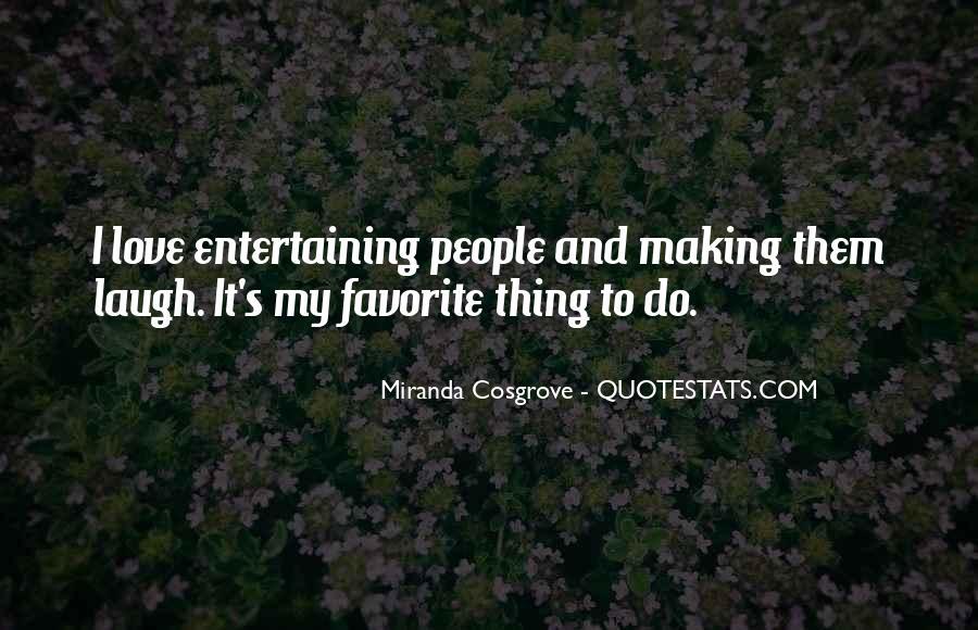 Love Entertaining Quotes #218096