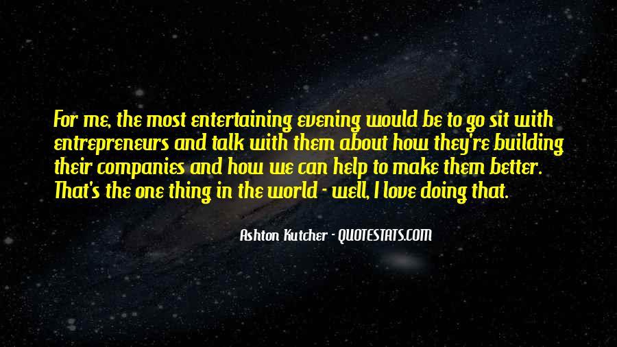 Love Entertaining Quotes #236695