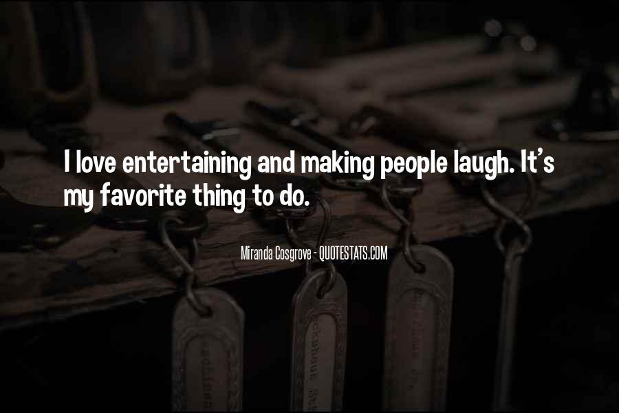 Love Entertaining Quotes #252380